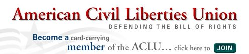 Join NOW: Become a card-carrying member of the ACLU today!